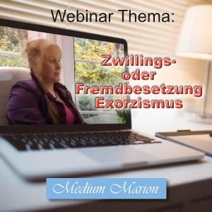 Webinar Medium Marion Baumeister, Fremdbesetzung & Exorzismus